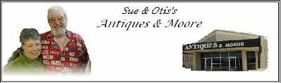 Antiques by Sue and Otis Moore